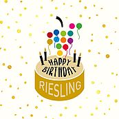 Happy Birthday, Riesling!